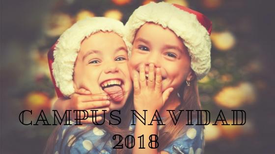Diviértete estas Navidades en nuestro Campus Infantil 2018